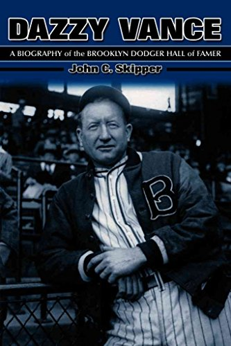[Dazzy Vance: A Biography of the Brooklyn Dodger Hall of Fame] (By: John C. Skipper) [published: June, 2007]