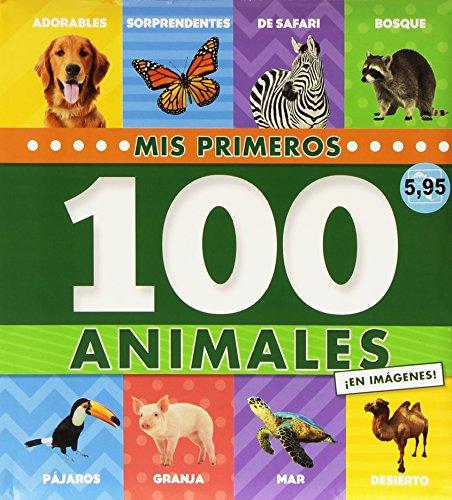 100 IMÁGENES: Mis Primeros 100 Animales: 2 (100 Imagenes)