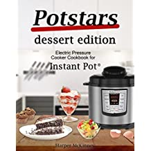 Potstars Dessert Edition: Electric Pressure Cooker Cookbook for Instant Pot ® (English Edition)