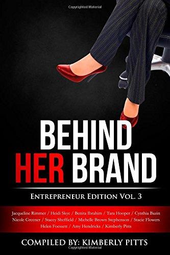 Behind Her Brand: Entrepreneur Edition Vol 3