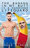 The Banana In My Butt Is A Handsome Lifeguard (English Edition)