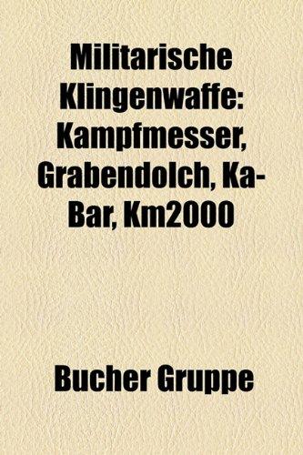 Militarische Klingenwaffe: Kampfmesser, Grabendolch, Ka-Bar, Km2000