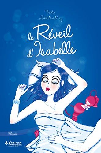 Le Réveil d'Isabelle par Nadia Lakhdari King
