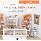 Miniatures en pâte polymère : Gâteaux sucrés et gourmandises