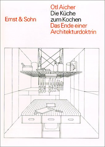 Die Küche zum Kochen: Das Ende einer Architekturdoktrin Buch-Cover