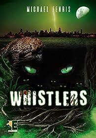 Whistlers par Michael Fenris