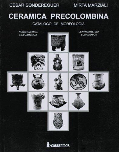 Ceramica precolombina catalogo demorfologia (Coleccion Amerindia Arte)