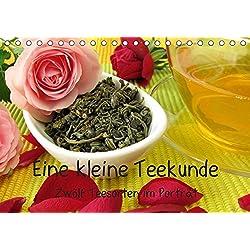 Eine kleine Teekunde - Zwölf Teesorten im Porträt (Tischkalender 2019 DIN A5 quer): In diesem Kalender werden klassische Teesorten, Kräuter- und ... 14 Seiten (CALVENDO Gesundheit)