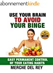 Use Your Brain to Avoid Your Binge: E...
