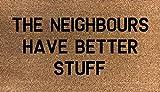 70cm x 40cm The Neighbours have Better Stuff stampato interno in fibra di cocco, zerbino Stencilled