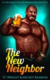 The New Neighbor: A Gay Male Transformation Erotica (English Edition)
