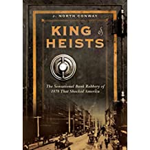 [(King of Heists : The Sensational Bank Robbery of 1878 That Shocked America)] [By (author) J. North Conway] published on (September, 2010)