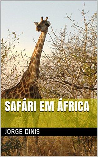 Safári em África (Portuguese Edition) por Jorge Dinis
