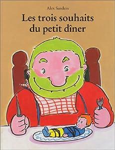 """Afficher """"Les trois souhaits du petit dîner"""""""