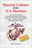 Warrior Culture of the U.S. Marines: Axioms for Warriors, Marine Quotations, Battle History, Reflections on Combat, Corps Legacy, Humor--And Much More