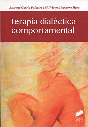 Terapia dialéctica comportamental (Psicología) por Azucena/Navarro Haro, M.ª Vicenta García Palacios