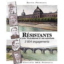 Résistants à Lyon, Villeurbanne et aux alentours : 2824 engagements