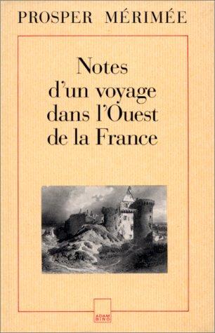 Notes de voyages / Prosper Mérimée  Tome 2 : Notes d'un voyage dans l'ouest de la France par Prosper Mérimée