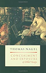 Concealment and Exposure: And Other Essays by Thomas Nagel (2004-10-30)