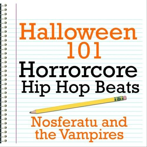 Halloween 101 - Horrorcore Hip Hop Beats by Nosferatu and the Vampires