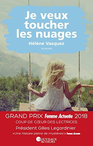 Je veux toucher les nuages - Coup de coeur des lectrices - Prix Femme Actuelle 2018 par Helene Vasquez