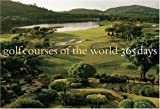 Golf Courses of the World 365 Days - Best Reviews Guide