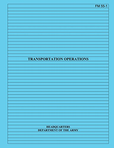 Transportation Operations: Field Manual No. 55-1 por U.S. Governemnt Department of the Army