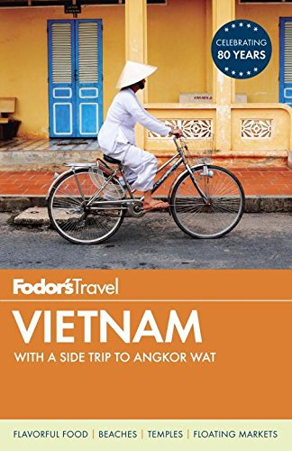 Fodor's Vietnam: with a Side Trip to Angkor Wat (Travel Guide, Band 4) (Golf Bang)
