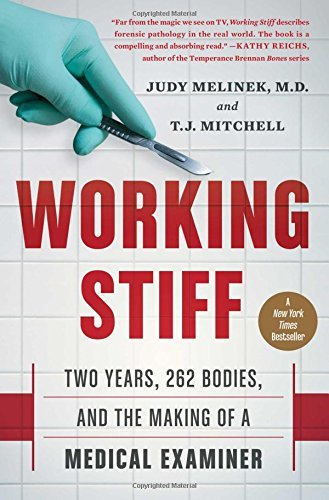 Working Stiff: Two Years, 262 Bodies, and the Making of a Medical Examiner by Melinek, Judy (July 2, 2015) Paperback