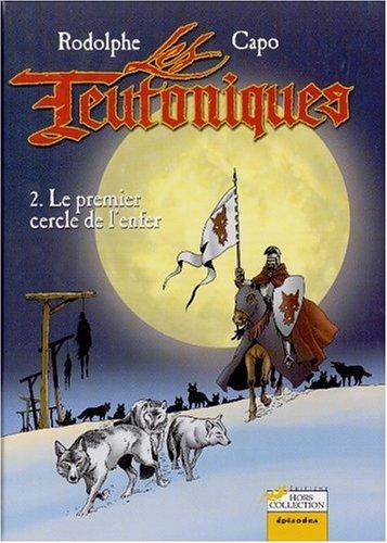 Les Teutoniques Tome 2 : Le premier cercle de l'enfer