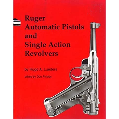 Ruger Automatic Pistols and Single Action Revolvers - Ruger Revolver