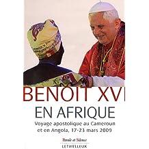 Benoit XVI en Afrique : Voyage apostolique au Cameroun et en Angola, 17-23 mars 2009
