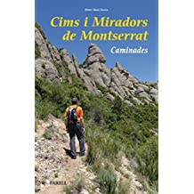 Cims i miradors de Montserrat. Caminades (Llibres de Muntanya)