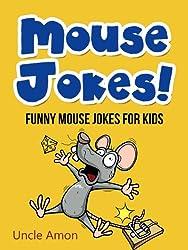 Mouse Jokes!: Funny Mouse Jokes for Kids (Funny Jokes for Kids)