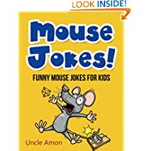 Mouse Jokes!: Funny Mouse Jokes for Kids (Funny Jokes for Kids)