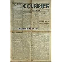 COURRIER DE L'EURE (LE) [No 48] du 02/12/1955 - EDGAR FAURE DISSOUT L'ASSEMBLEE - UN APPEL DE PIERRE MENDES-FRANCE - 2 JUEMENTS DE PIERRE-RENE WOLF ET DE JEAN FABIANI - UN NOUVEL ACTE DU DRAME MAROCAIN - POUJADE - PAS D'ALLIANCE POUR LES ELECTIONS - LA CHASSE - MM. CHRISTIAN CONARD ET LE COMTE D'ALBERTOT BLESSES - UNE AUTO S'ECRASE CONTRE UN TRACTEUR - RAYMOND LEGENDRE EST TUE - GEORGES LENFANT EST BLESSE - A LIEUREY - UN FEMME TUE SON MARI AU COURS D'UNE DISCUSSION