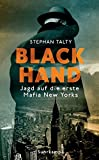 Black Hand: Jagd auf die erste Mafia New Yorks (suhrkamp taschenbuch, Band 4924)
