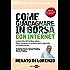 Come guadagnare in borsa con internet (Finanza e mercati)