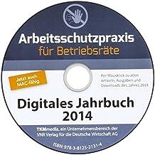 Arbeitsschutzpraxis für Betriebsräte - Digitales Jahrbuch 2014, CD-ROM Per Mausklick zu allen Artikeln, Ausgaben und Downloads des Jahres 2014