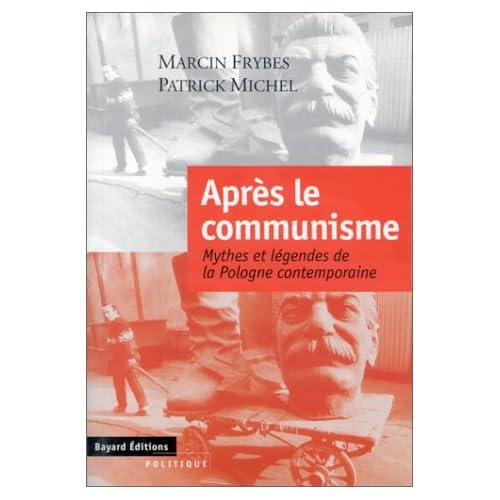 Après le communisme : Mythes et légendes de la Pologne contemporaine