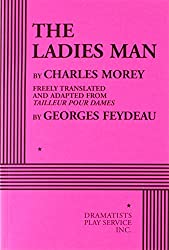 The Ladies Man: Freely Translated and Adapted from Tailleur Pour Dames