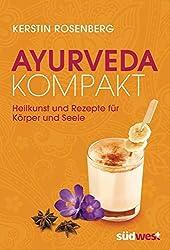 Ayurveda kompakt: Heilkunst und Rezepte für Körper und Seele