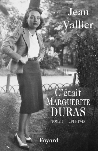 C'était Marguerite Duras : Tome 1 1914-1945 (Documents) (French Edition)