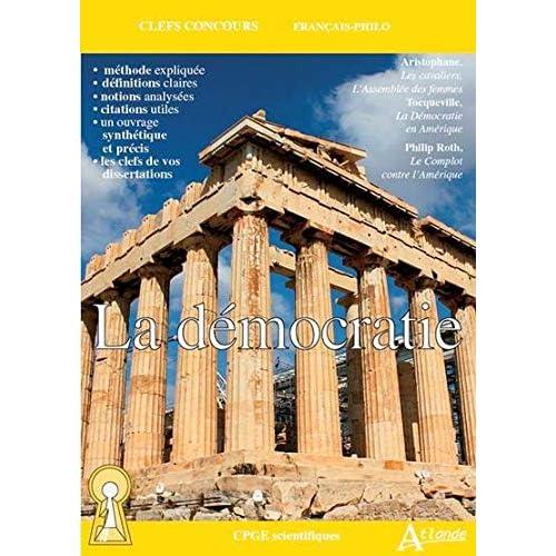 La démocratie : Aristophane, Les cavaliers, L'Assemblée des femmes ; Tocqueville, La Démocratie en Amérique ; Philip Roth, Le Complot contre l'Amérique