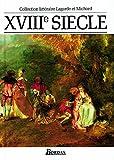 XVIIIe Siecle - Collection litteraire Lagarde et Michard
