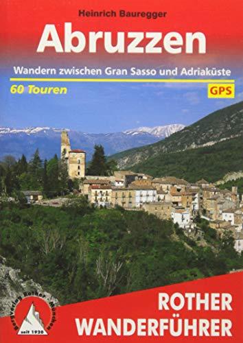 Abruzzen: Wandern zwischen Gran Sasso und Adriaküste. 60 Touren mit GPS-Daten. (Rother Wanderführer)
