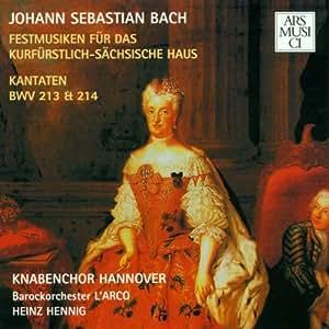 Festmusiken für das kurfürstlich-sächsische Haus. Kantaten BWV 213 & 214