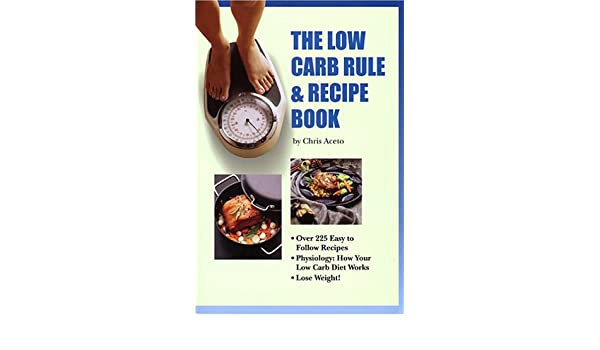 The Low Carb Rule & Recipe Book, Second Edition by Aceto
