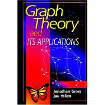 Graph Theory and Its Applications (CRC Press Series on Discrete Mathematics and Its Application)