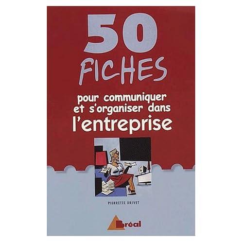 50 fiches pour communiquer et s'organiser dans l'entreprise